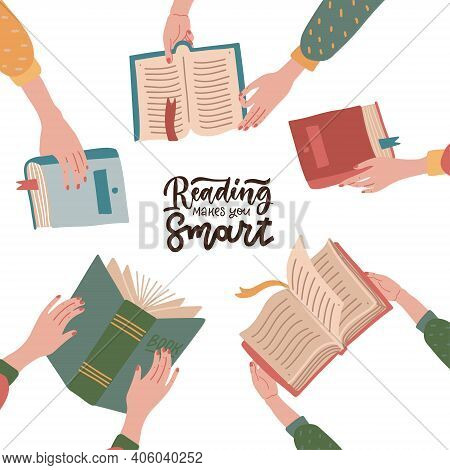 Banner With Lettering Quote - Reading Makes You Smart - With Hands Holding Colorful Books. Reading B