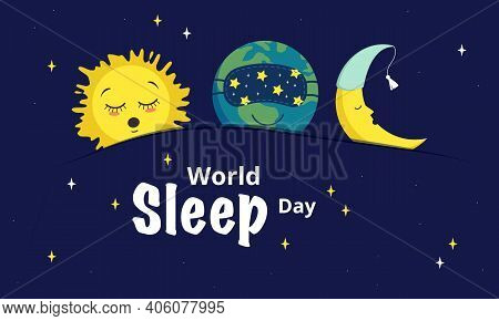 Horizontal Bright Poster For World Sleep Day. Sleeping Icons Of The Planet Earth, The Moon And The S