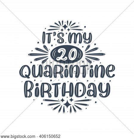 20th Birthday Celebration On Quarantine, It's My 20 Quarantine Birthday.