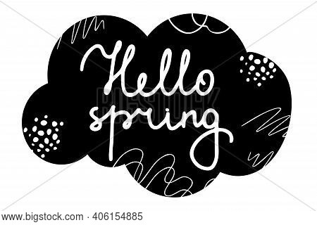 Hello Spring - Black And White Hand Lettering With Abstract Lines And Dots In The Background. Isolat