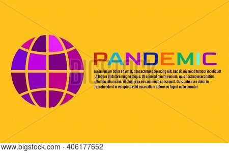 Pandemic Word With World Globe Icon For Flyer, Poster, Banner