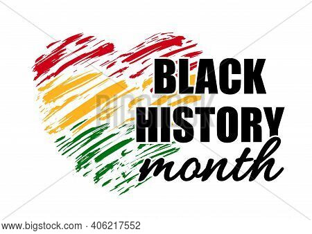 Vector Poster For Celebrating Black History Month With Brush Strokes Heart. Green, Red, Yellow Grung