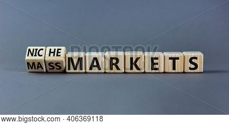 Mass Or Niche Markets Symbol. Turned Wooden Cubes And Changed Words 'mass Markets' To 'niche Markets