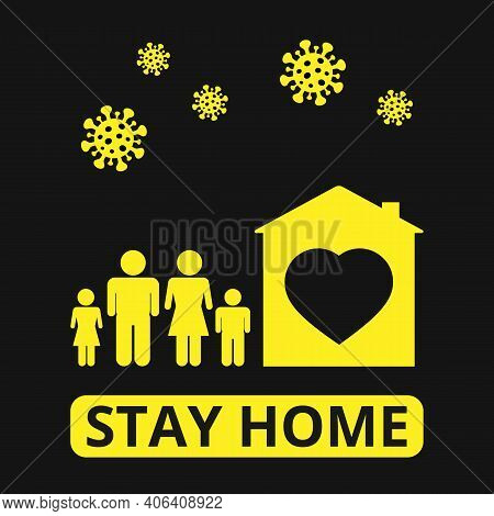 Stay At Home! Stay Home, Stay Safe. Be Safe From Coronavirus Infection Covid-19. Virus Warning Poste