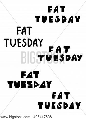 Fat Tuesday Lettering Set Stock Vector Illustration. Black Fat Tuesday In Five Different Hand Drawn