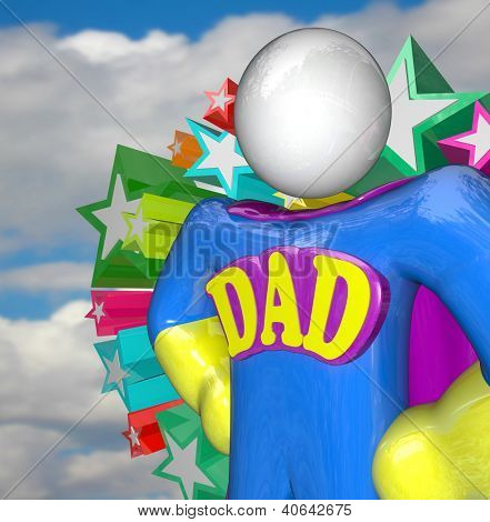 A Super Dad Hero stands ready to do great parenting in raising children as a superhero and father figure