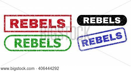 Rebels Grunge Seal Stamps. Flat Vector Grunge Seal Stamps With Rebels Message Inside Different Recta