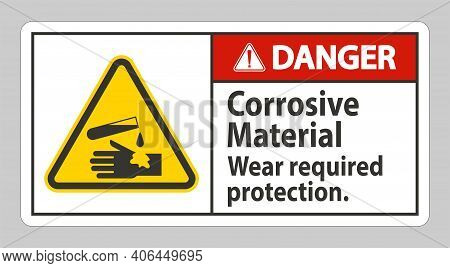 Danger Sign Corrosive Materials Wear Required Protection