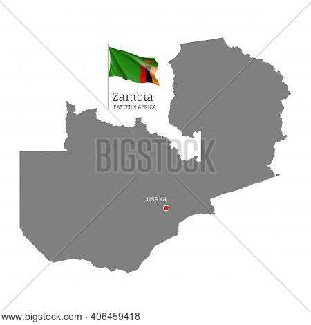 Silhouette Of Zambia Country Map. Gray Detailed Editable Map With Waving National Flag And Lusaka Ci