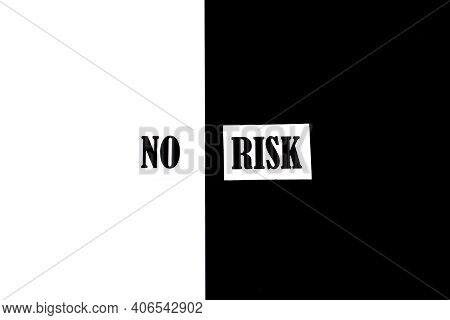No Risk Words Letters . Low Investment Risks Business Concept. Coronavirus Risks Alert Covid-19 Prev