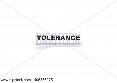 Tolerance Text On A White Background.equality, Diversity And Tolerance Social Concept. Lgbt