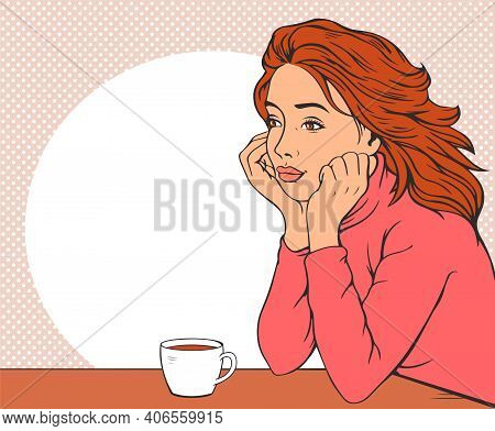 Beautiful Girl Is Dreaming At The Table. Free Space For Text. Vector Illustration In Pop Art Style.