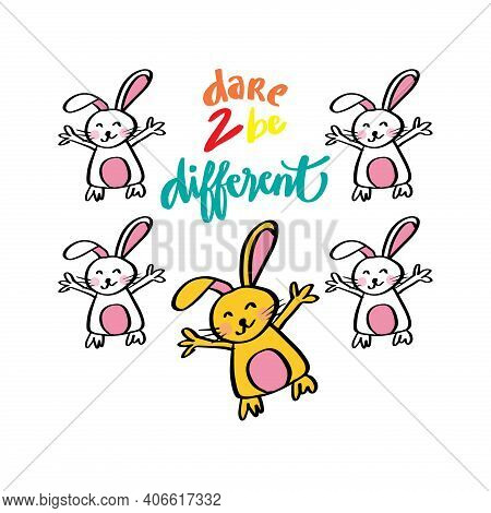 Dare To Be Different Lettering With Cute Rabbits.. Shirt Design. Positive Quote