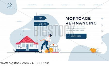 Mortgage Refinancing Homepage Template. Man Drags A Home To The Bank For House Pawning With Getting