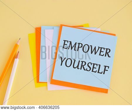 Empower Yourself Text On Colorful Notes. Concept Meaning Taking Control Of Our Life Setting Goals An