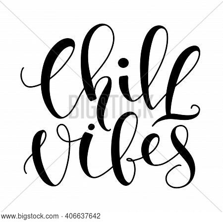 Chill Vibes - Black Vector Illustration Isolated On White Background.