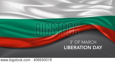 Bulgaria Happy Liberation Day Greeting Card, Banner With Template Text Vector Illustration