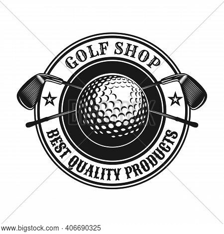 Trendy Golf Emblem Or Sticker Vector Illustration. Vintage Label With Golf Ball And Crossed Clubs Is