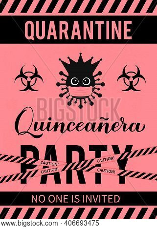 Quarantine Quinceanera Party Banner. Calligraphy Lettering With Cute Virus Wearing Mask. Spanish Or
