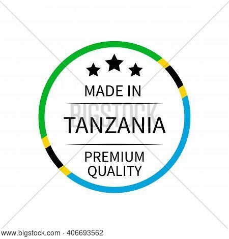 Made In Tanzania Round Label. Quality Mark Vector Icon Isolated On White. Perfect For Logo Design, T