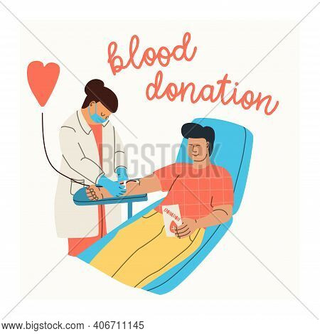 Vector Illustration Of A Man Voluntarily Donated Blood. A Nurse Or Doctor In A Medical Uniform And A