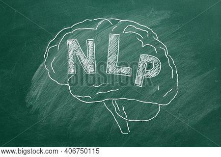 Human Brain With Abbreviation Nlp Hand Drawing In Chalk On Blackboard. Neuro-linguistic Programming.