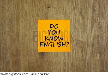 Do You Know English Symbol. Yellow Sheet Of Paper. Words 'do You Know English'. Beautiful Wooden Bac