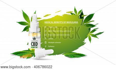 White Poster With Medical Benefits Of Marijuana, White Baner For Website With Cbd Oil Bottle With Pi