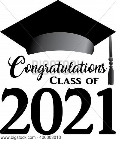 Congratulations Class Of 2021 Stacked Graphic With Graduation Cap