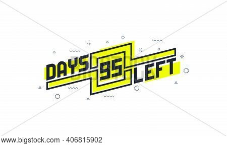 95 Days Left Countdown Sign For Sale Or Promotion.