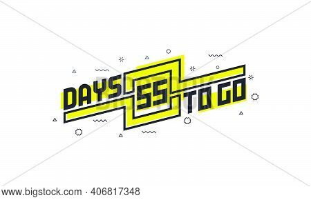 55 Days To Go Countdown Sign For Sale Or Promotion.