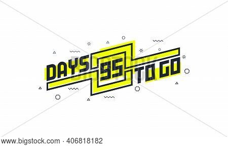 95 Days To Go Countdown Sign For Sale Or Promotion.