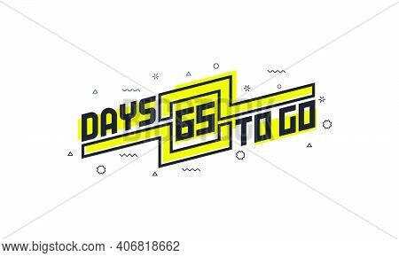 65 Days To Go Countdown Sign For Sale Or Promotion.