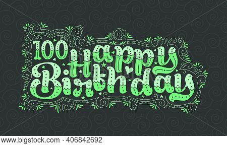 100th Happy Birthday Lettering, 100 Years Birthday Beautiful Typography Design With Green Dots, Line