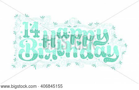 14th Happy Birthday Lettering, 14 Years Birthday Beautiful Typography Design With Aqua Dots, Lines,