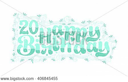 20th Happy Birthday Lettering, 20 Years Birthday Beautiful Typography Design With Aqua Dots, Lines,