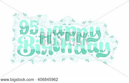 95th Happy Birthday Lettering, 95 Years Birthday Beautiful Typography Design With Aqua Dots, Lines,