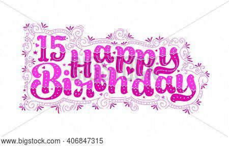 15th Happy Birthday Lettering, 15 Years Birthday Beautiful Typography Design With Pink Dots, Lines,