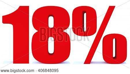 18 Percent Off 3d Sign On White Background, Special Offer 18% Discount Tag, Sale Up To 18 Percent Of