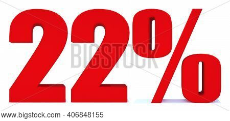 22 Percent Off 3d Sign On White Background, Special Offer 22% Discount Tag, Sale Up To 22 Percent Of
