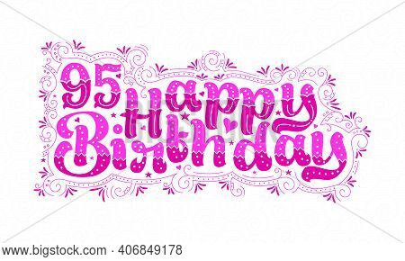 95th Happy Birthday Lettering, 95 Years Birthday Beautiful Typography Design With Pink Dots, Lines,