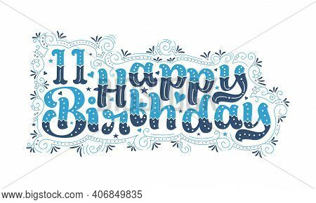 11th Happy Birthday Lettering, 11 Years Birthday Beautiful Typography Design With Blue And Black Dot