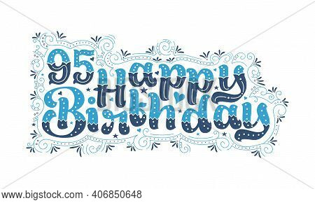95th Happy Birthday Lettering, 95 Years Birthday Beautiful Typography Design With Blue And Black Dot