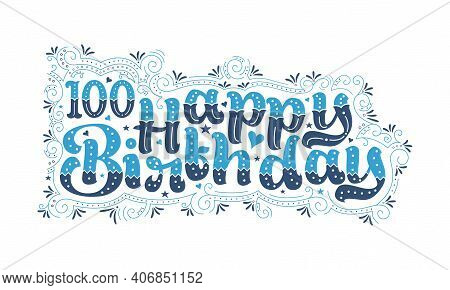 100th Happy Birthday Lettering, 100 Years Birthday Beautiful Typography Design With Blue And Black D