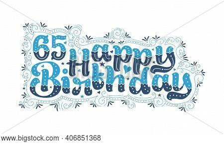 65th Happy Birthday Lettering, 65 Years Birthday Beautiful Typography Design With Blue And Black Dot