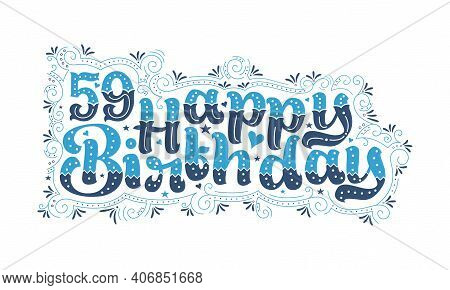 59th Happy Birthday Lettering, 59 Years Birthday Beautiful Typography Design With Blue And Black Dot
