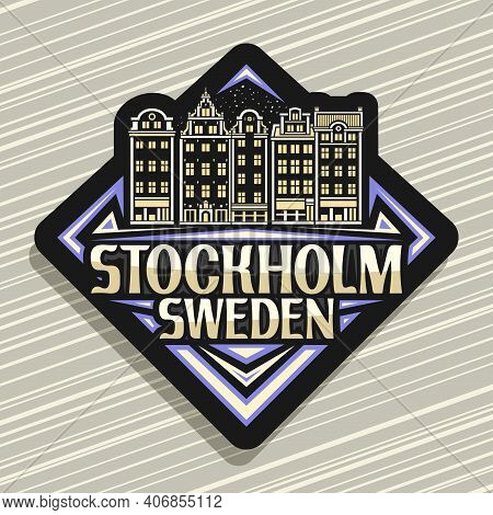 Vector Logo For Stockholm, Black Rhombus Road Sign With Outline Illustration Of Stockholm City Scape