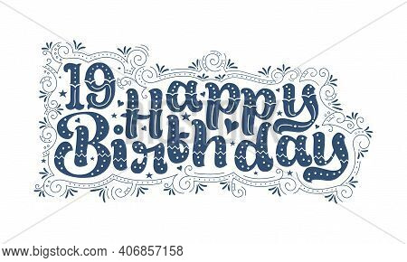 19th Happy Birthday Lettering, 19 Years Birthday Beautiful Typography Design With Dots, Lines, And L
