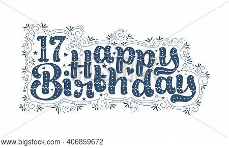 17th Happy Birthday Lettering, 17 Years Birthday Beautiful Typography Design With Dots, Lines, And L