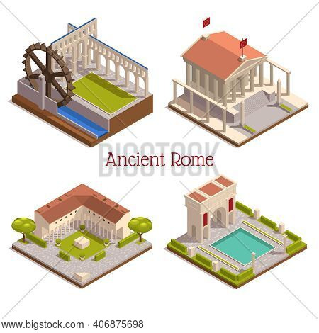 Ancient Rome Landmarks 4 Isometric Composition With Forum Pantheon Triumphal Arch Wooden Watermill W